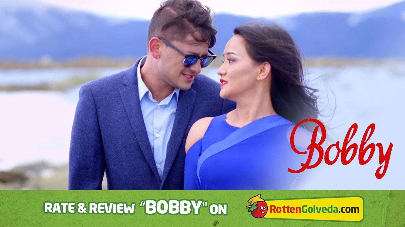 Bobby Nepali Movie Reviews - Rating   Rotten Golveda